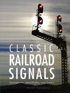 Classic Railroad Signals - Semaphores, Searchlights, and Towers