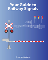Your Guide to Railway Signals